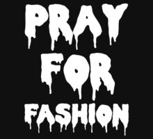 Pray for Fashion by Look Human