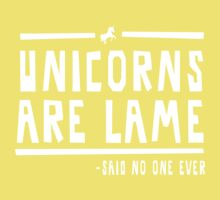 Unicorns are lame said no one ever Kids Clothes