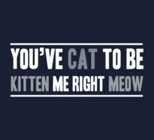 You've Cat to be Kitten Me One Piece - Short Sleeve