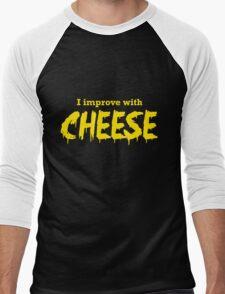 I Improve with Cheese Men's Baseball ¾ T-Shirt