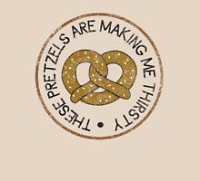 These Pretzels are Making Me Thirsty Unisex T-Shirt