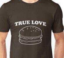 Hamburger. True Love Unisex T-Shirt