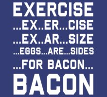 Exercise Equals Bacon T-Shirt