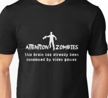Attention Zombies. Brain Consumed by Video Games Unisex T-Shirt