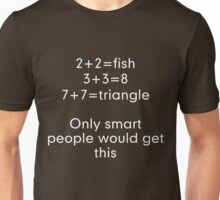 Only smart people would get this Unisex T-Shirt
