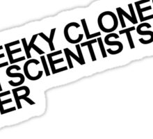 Some Geeky Clones Marry French Scientists. Get over it. Sticker