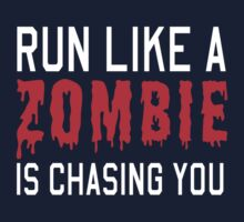 Run like a zombie is chasing you by contoured