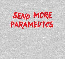Send More Paramedics Unisex T-Shirt