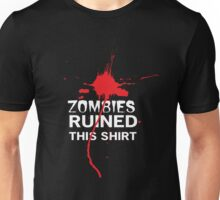 Zombies Ruined This T-Shirt Unisex T-Shirt