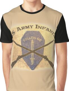 U.S. Infantry - I am the Infantry!  FOLLOW ME! Graphic T-Shirt