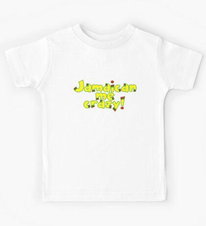 Jamaican me crazy! Kids Tee