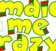 Jamaican me crazy! Sticker