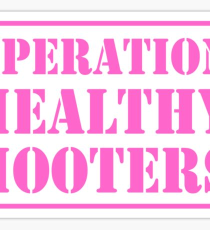 Operation Healthy Hooters Sticker