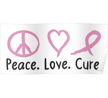 Peace Love Cure Poster