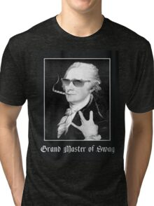 Alexander Hamilton is the Grand Master of Swag Tri-blend T-Shirt