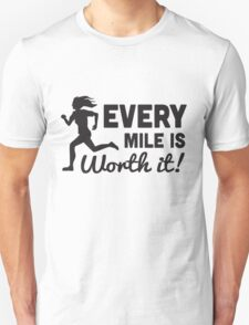 Every Mile is Worth It Unisex T-Shirt