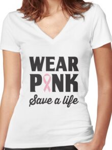 Wear Pink Save A Life Women's Fitted V-Neck T-Shirt