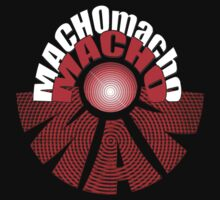 MACHOmachoMAN by TeaseTees