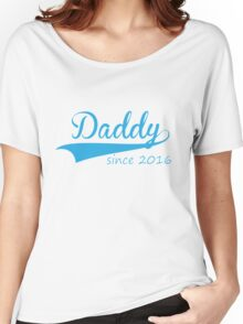 daddy since 2016 Women's Relaxed Fit T-Shirt