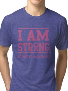 I am strong. I am a survivor Tri-blend T-Shirt