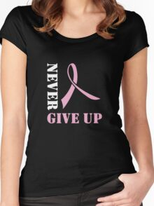 Never Give Up the Fight Against Breast Cancer Women's Fitted Scoop T-Shirt