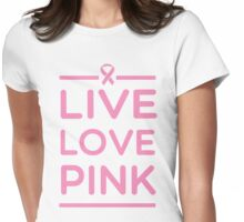 Live Love Pink Womens Fitted T-Shirt