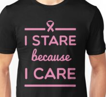 I Stare Because I Care Unisex T-Shirt