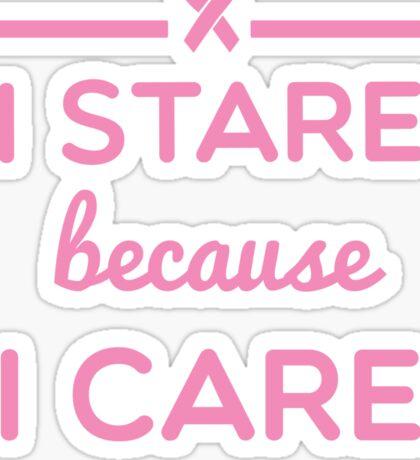 I Stare Because I Care Sticker