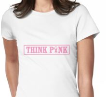 Think Pink Box Womens Fitted T-Shirt