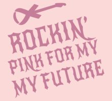 Rockin' Pink for my future by causes