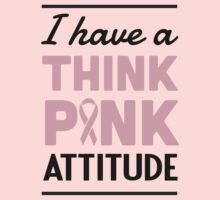 I have a think pink attitude by causes