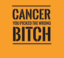 Cancer you picked the wrong bitch Womens Fitted T-Shirt
