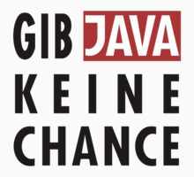 GIB JAVA KEINE CHANCE Kids Clothes