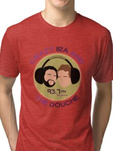 Crazy Ira and The Douche Tri-blend T-Shirt