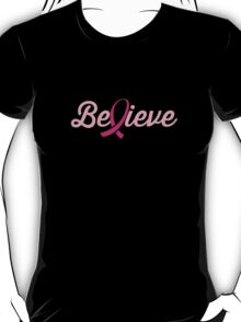 Believe (Breast Cancer Cure) T-Shirt