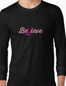 Believe (Breast Cancer Cure) Long Sleeve T-Shirt