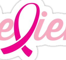 Believe (Breast Cancer Cure) Sticker