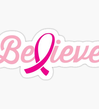 Believe (Breast Cancer Cure) Sticker