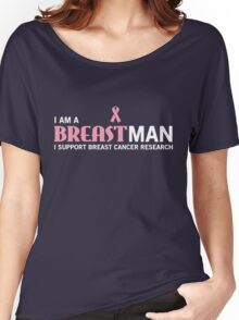 I am a breast man Women's Relaxed Fit T-Shirt