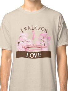 I walk for love Classic T-Shirt