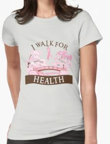 I walk for health Womens Fitted T-Shirt
