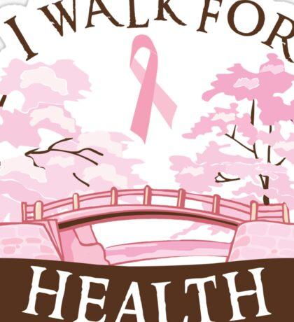 I walk for health Sticker