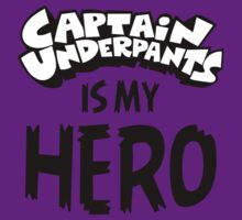 Captain Underpants Is My Hero by Look Human