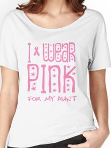 I wear pink for my aunt Women's Relaxed Fit T-Shirt
