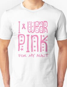 I wear pink for my aunt Unisex T-Shirt