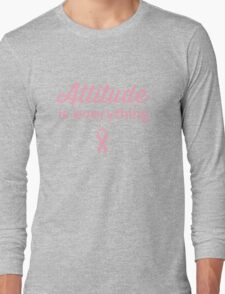 Attitude is Everything.  Long Sleeve T-Shirt