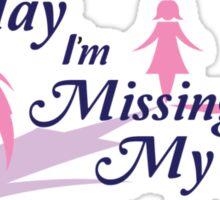 Today I am missing my mom Sticker
