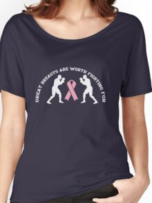 Great breasts are worth fighting for Women's Relaxed Fit T-Shirt