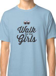 Walk for the Girls Classic T-Shirt