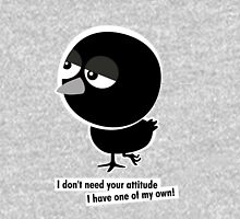 I don't need your attitude, I have one of my own! T-Shirt